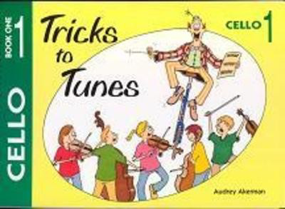 Tricks To Tunes Cello, Book 1 - Audrey Akerman - Cello Flying Strings