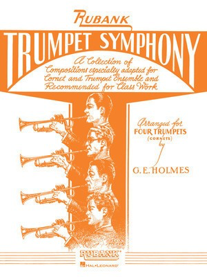 Trumpet Symphony - for Cornet/Trumpet Quartet or Ensemble - Bb Cornet|Trumpet G.E. Holmes Rubank Publications Trumpet Quartet Score/Parts