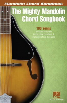 The Mighty Mandolin Chord Songbook - Mandolin Hal Leonard Lyrics & Chords