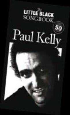 Little Black Songbook: Paul Kelly - Guitar Chord Songbook Music Sales MS04168
