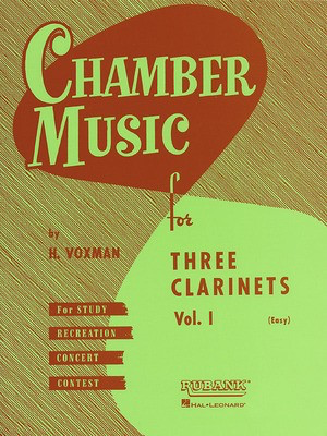 Chamber Music for Three Clarinets - Volume 1 (Easy) - Various - Clarinet Himie Voxman Rubank Publications Clarinet Trio