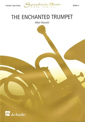 The Enchanted Trumpet - Trumpet & Piano - Allen Vizzutti - De Haske Publications