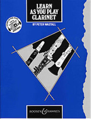 Learn As You Play Clarinet - Clarinet Peter Wastall Boosey & Hawkes