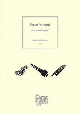 Three Minuets for Double Reed Quartet - Giacomo Puccini - Bassoon|Cor Anglais|Oboe Robert Rainford Forton Music Woodwind Quartet