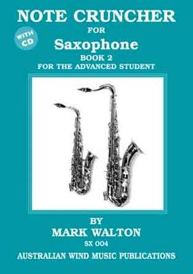 Note Cruncher for Saxophone Book 2 - for the advanced student - Mark Walton - Saxophone - Australian Wind Music Publications /CD - Notecruncher