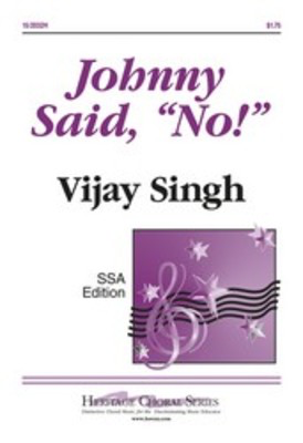 Johnny Said No - Vijay Singh - SSA - Heritage Music Press