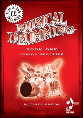 Musical Drumming Book One - Junior Beginner - Drums Travis Easton Musical Drumming /CD - Adlib Music