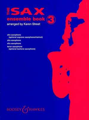 The Sax Ensemble Book Vol. 3 - Saxophone Karen Street Boosey & Hawkes Saxophone Quartet Score/Parts