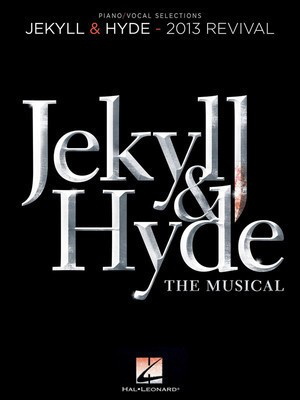 Jekyll & Hyde: The Musical - 2013 Revival - Frank Wildhorn|Leslie Bricusse - Hal Leonard Vocal Selections