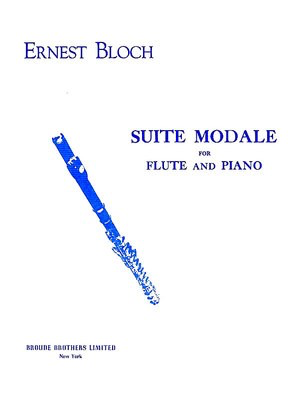 Suite Modale - for Flute and Piano - Ernest Bloch - Flute Broude Brothers Limited