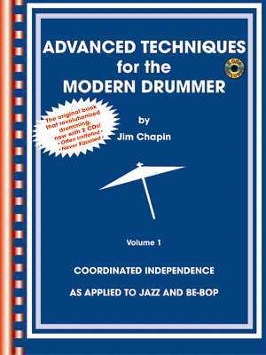 Advanced Techniques for the Modern Drummer - Coordinating Independence As Applied to Jazz and Be-Bop - Jim Chapin - Drums Alfred Music /CD