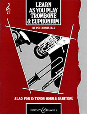 Learn As You Play Trombone and Euphonium - Treble Clef - Trombone Peter Wastall Boosey & Hawkes