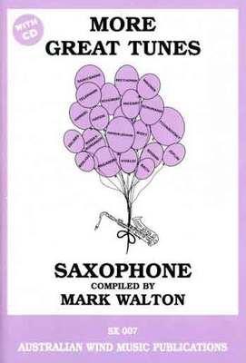 More Great Tunes - Alto Saxophone/CD by Walton Australian Wind Music Publications SX007