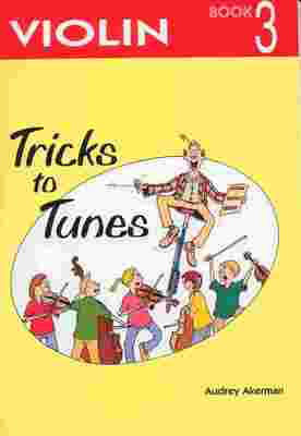 Tricks To Tunes Violin, Book 3 - Audrey Akerman - Violin Flying String