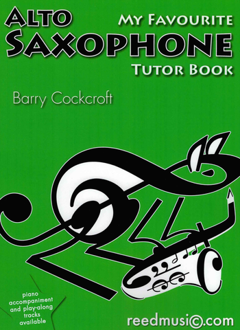 My Favourite Alto Saxophone Tutor Book - Alto Saxophone by Cockcroft Reed Music RM100