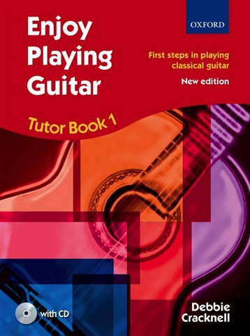 Enjoy Playing Guitar Tutor Book 1 + CD - First steps in playing classical guitar - Debbie Cracknell - Classical Guitar - Oxford University Press