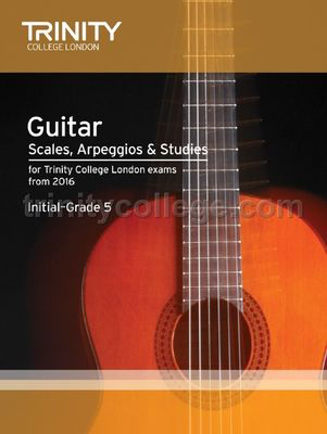 Guitar Scales, Arpeggios & Studies InitialÅ'_Grade 5 from 2016 - Classical Guitar|Guitar Trinity College London - Adlib Music