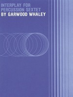 Interplay - for Percussion Sextet (easy) - Garwood Whaley - Hal Leonard Percussion Sextet Score/Parts