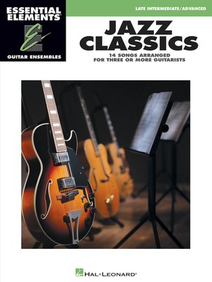 Jazz Classics - Essential Elements Guitar Ensembles - Late Intermediate Level - Various - Guitar Hal Leonard Guitar Ensemble