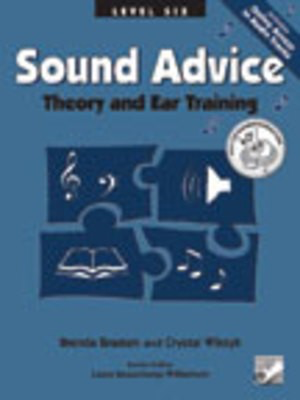 Sound Advice Level 6 - Theory and Ear Training - Brenda Braaten|Crystal Wiksyk - Frederick Harris Music