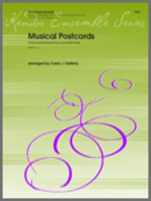 Musical Postcards Woodwind Quartet - Various - Bassoon|Clarinet|Flute|Oboe|Eb Soprano Clarinet Frank J. Halferty Kendor Music Woodwind Quartet Score/Parts
