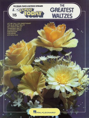 The Greatest Waltzes - E-Z Play Today Volume 115 - Various - Electronic Organ|Keyboard Hal Leonard E-Z Play