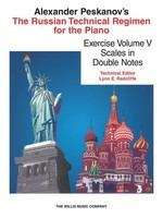 Russian Technical Regimen - Vol. 5 - Scales in Double Notes: Thirds, Sixths and Octaves - Alexander Peskanov - Piano Willis Music