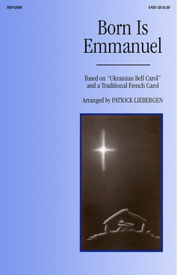 Born Is Emmanuel - SATB/opt. flute - SATB Patrick Liebergen Brookfield Press Choral Score Octavo