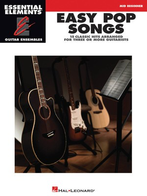 Easy Pop Songs - Essential Elements Guitar Ensembles - Guitar Hal Leonard Guitar Ensemble
