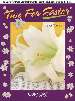 Two for Easter - 16 Duets for Bass Clef Instruments - Bass Clef Instrument James Curnow Curnow Music Duo