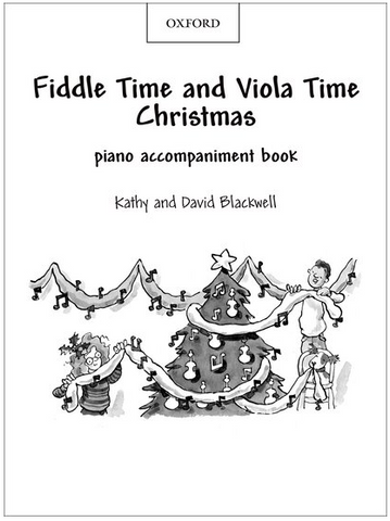 Fiddle Time and Viola Time Christmas: Piano Book - David Blackwell|Kathy Blackwell - Oxford University Press Piano Accompaniment