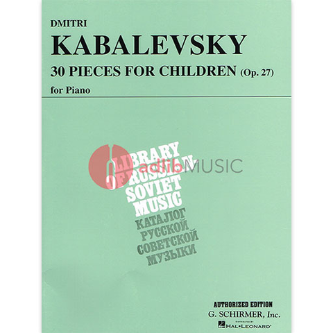30 Pieces for Children, Op. 27 - Piano Solo - Dmitri Kabalevsky - Piano G. Schirmer, Inc.