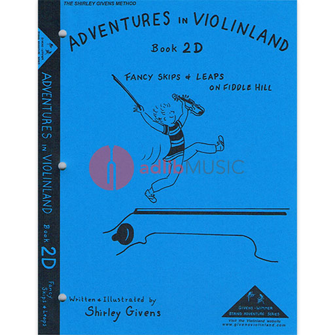 Adventures in Violinland Book 2D - Fancy Skips and Leaps on Fiddle Hill - Shirley Givens - Seesaw Music