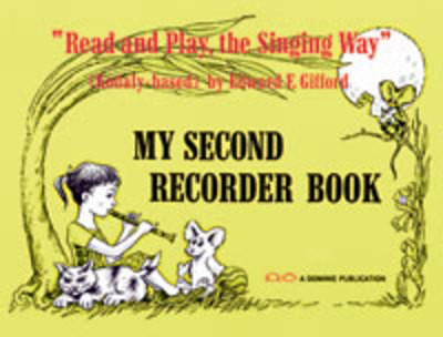 My Second Recorder Book - Read and Play the Singing Way - Edward E. Gifford - Descant Recorder Dominie
