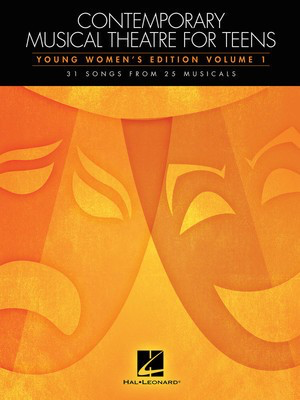 Contemporary Musical Theatre for Teens - Young Women's Edition Volume 1 31 Songs from 25 Musicals - Various - Piano|Vocal Various Hal Leonard - Adlib Music
