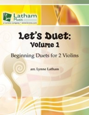 Let's Duet: Volume 1 - Violin Book - Beginning Duets for Strings - Violin Lynne Latham Latham Music