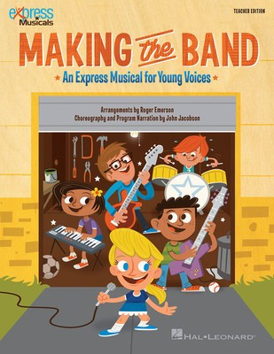 Making the Band - Express Musical for Young Voices - Vocal Roger Emerson Hal Leonard Teacher Edition