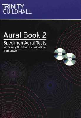 Aural Book 2: Specimen Aural Tests Grades 6-8 - for Trinity College London exams from 2007 - Trinity College London /CD