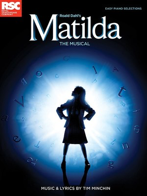 Roald Dahl's Matilda The Musical - Easy Piano Selections - Tim Minchin - Piano|Vocal Roald Dahl Wise Publications Easy Piano - Adlib Music