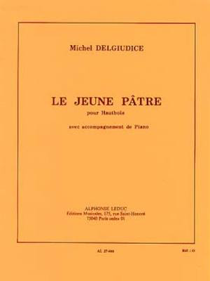 Le Jeune Patre - for Oboe and Piano - Michel Delgiudice - Oboe Alphonse Leduc