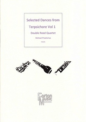 Selected Dances from Terpsichore Vol. 1 - Double Reed Quartet - Michael Praetorius - Bassoon|Cor Anglais|Oboe Robert Rainford Forton Music Woodwind Quartet