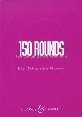 150 Rounds for Singing and Teaching - Edward Bolkavec|Judith Johnson - Boosey & Hawkes - Adlib Music