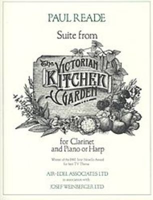 Suite from The Victorian Kitchen Garden - for Clarinet and Piano or Harp - Paul Reade - Clarinet Josef Weinberger - Adlib Music