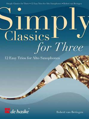 Simply Classics for Three - 12 Easy Trios 3 Saxophones Set - Robert van Beringen - Saxophone De Haske Publications Saxophone Trio