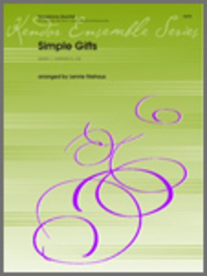 Simple Gifts - 2 Altos, Tenor and Baritone Saxes - Traditional / Niehaus - Saxophone Kendor Music Saxophone Quartet Score/Parts