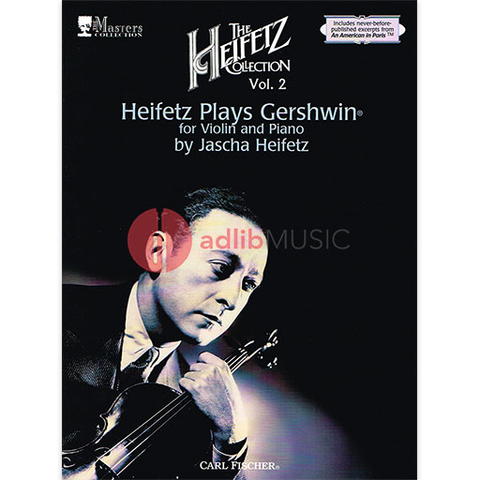 The Heifetz Collection Volume 2 - Heifetz Play Gershwin - George Gershwin - Jascha Heifetz - Fischer