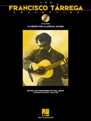 The Francisco TÃ_çrrega Collection - Book/CD Pack - Classical Guitar Hal Leonard Guitar TAB /CD