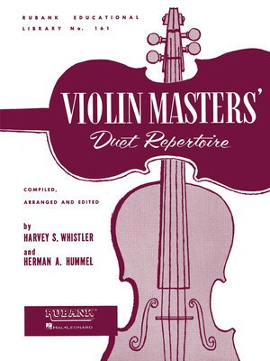 Violin Masters' Duet Repertoire - Violin Duet Collection -Ã…Ã_Unaccompanied - Violin Harvey S. Whistler|Herman Hummel Rubank Publications Violin Duet