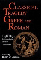Classical Tragedy - Greek and Roman - Eight Plays with Critical Essays - Various Authors Applause Books Play