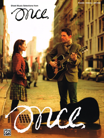 ONCE - SHEET MUSIC FROM THE BROADWAY MUSICAL - PIANO|VOCAL|GUITAR - HANSARD & IRGLOVA - Alfred Music